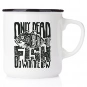 only dead fish go with the flow emaljmugg happy mugg båtmugg