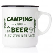 Camping withou beer is just sitting in the woods