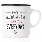 F*ck valentines day - I love you everyday fuck mugg emaljmugg kärleksmugg enamelmug love friendship vänskapsmugg