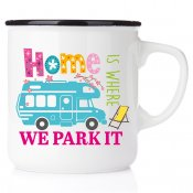 campmug happymug campingmugg emaljmugg rolig present till campare enamelmug home is where we park it campmug enamelmug husbil mo