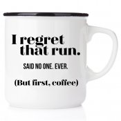 I regret that run said no one ever Löparmugg Happy Mug svartrand emalj mugg