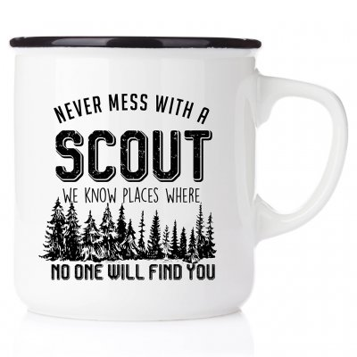 Never mess with a scout - we know places NO ONE WILL FIND YOU scoutmugg i emalj emalj med eget tryck scouterna present som gilla