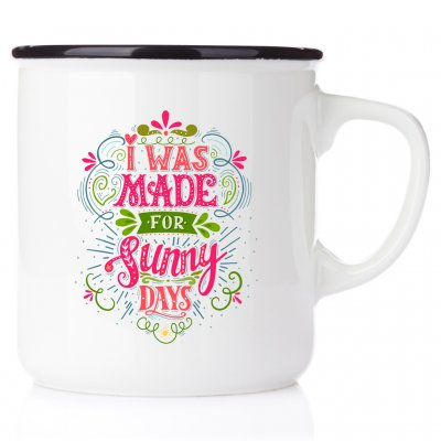 I was made for sunny days Best friends make the goBe the reason that someone smile today happy mug emaljmugg citat vänskap od ti