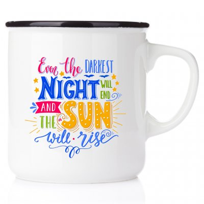 even the darkest night will end and the sun will shine emaljmugg vänskap pepp mugg happy mug