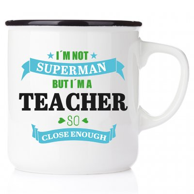 Im not Superman, but i´m a teacher, so close enough! superman teacher emaljmugg present till manlig lärare pedagog klasslärare